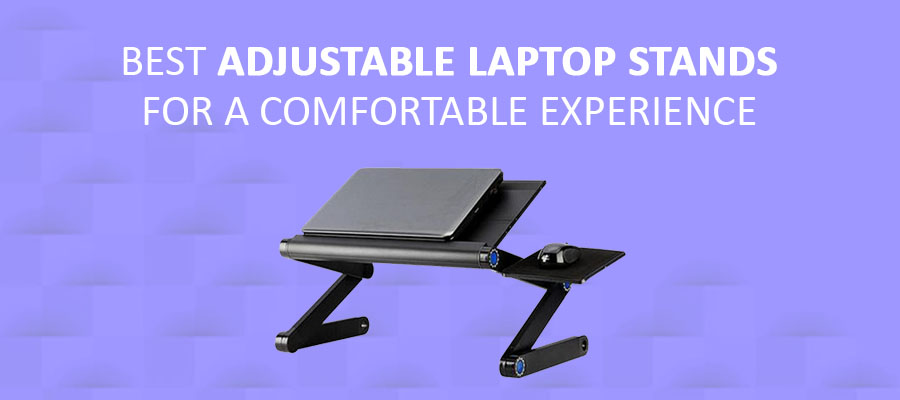 Best Adjustable Laptop Stands for a Comfortable Experience